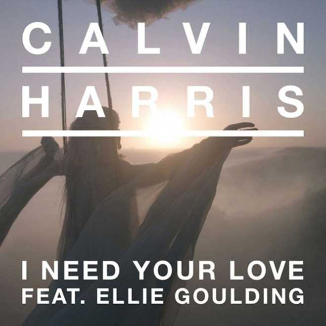 Calvin Harris Ellie Goulding I Need Your Love